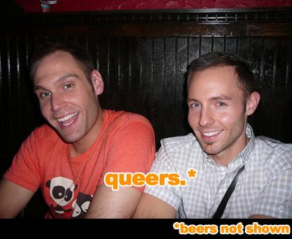queers, beers not shown