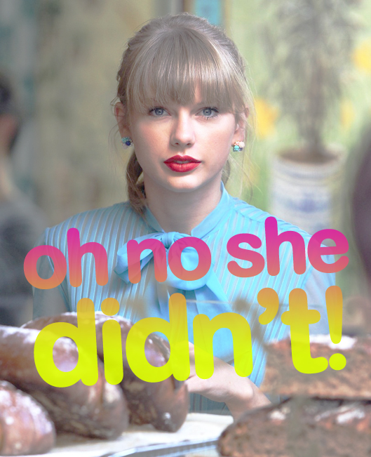 Taylor Swift: oh know she didn't